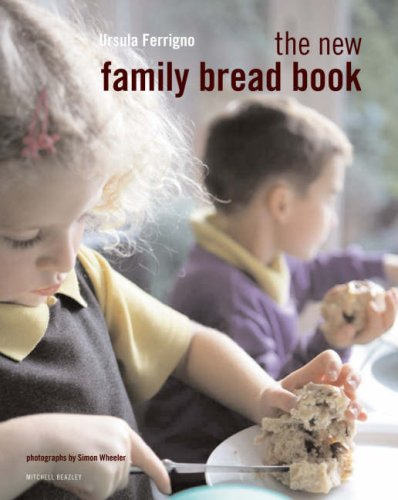 The New Family Bread Book: Ursula Ferrigno