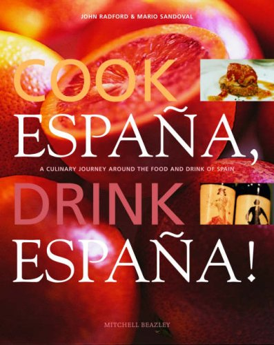 Cook Espana, Drink Espana: A Culinary Journey Around the Food and Drink of Spain