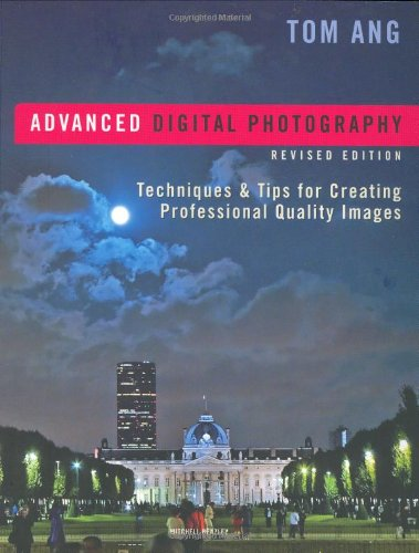 9781845332563: Advanced Digital Photography: Techniques and Tips for Creating Professional Quality Images