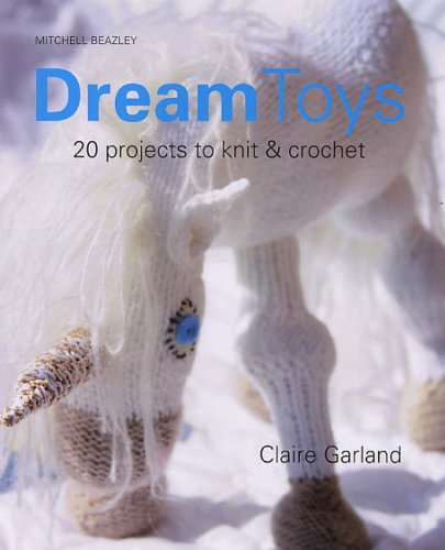 9781845332648: Dream Toys: More Than 20 Projects to Knit and Crochet