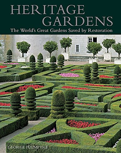 9781845332716: Heritage Gardens: The World's Great Gardens Saved by Restoration