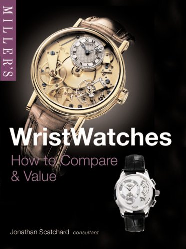 9781845334116: Miller's Wristwatches: How to Compare & Value (Miller's Collector's Guides)