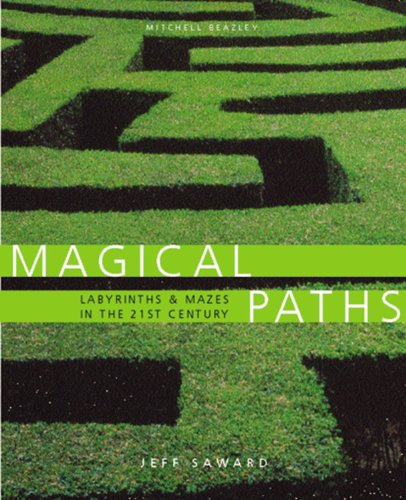 Magical Paths: Labyrinths & Mazes in the: Saward, Jeff