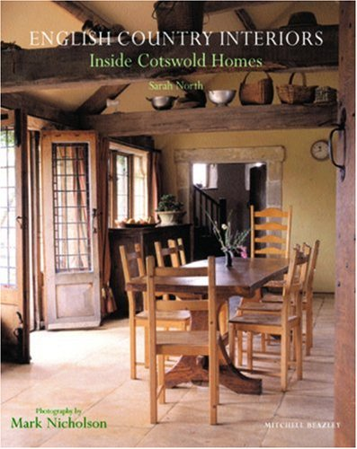 9781845334246: English Country Interiors: Inside Cotswold Homes