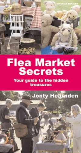 Flea Market Secrets: Your Guide to the Hidden Treasures: Hearnden, Jonty