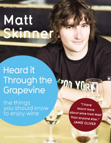 Heard it Through the Grapevine: The Things You Should Know to Enjoy Wine (SIGNED)