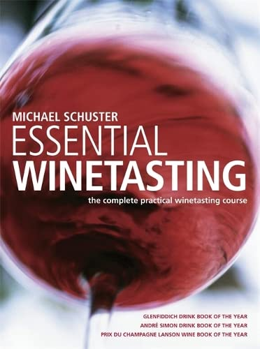 9781845334987: Essential Winetasting: The Complete Practical Winetasting Course