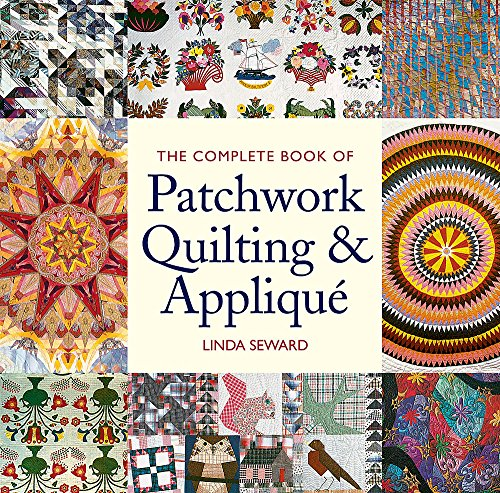 9781845335120: The Complete Book of Patchwork Quilting & Applique
