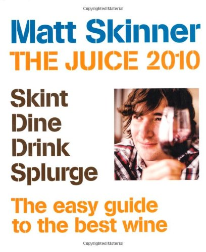 9781845335182: The Juice 2010: The Coolest Guide to the Hottest Wines