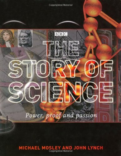 9781845335472: The Story of Science: Power, Proof, Passion