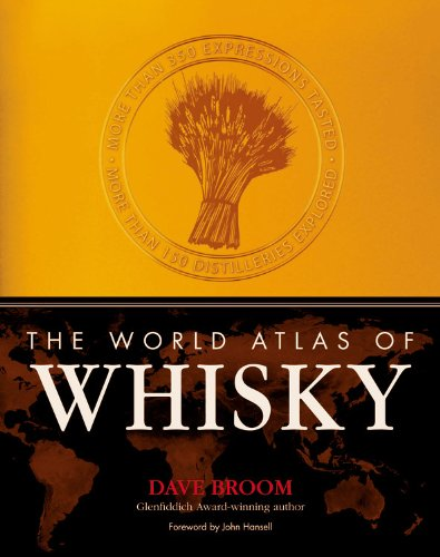 9781845335779: The World Atlas of Whisky: More Than 350 Expressions Tasted - More Than 150 Distilleries Explored