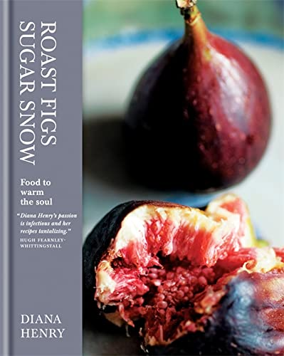 9781845336530: Roast Figs, Sugar Snow: Food to Warm the Soul