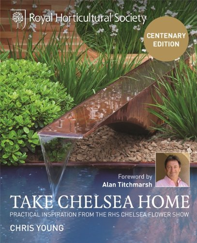 9781845336851: RHS Take Chelsea Home: Practical Inspiration from the RHS Chelsea Flower Show