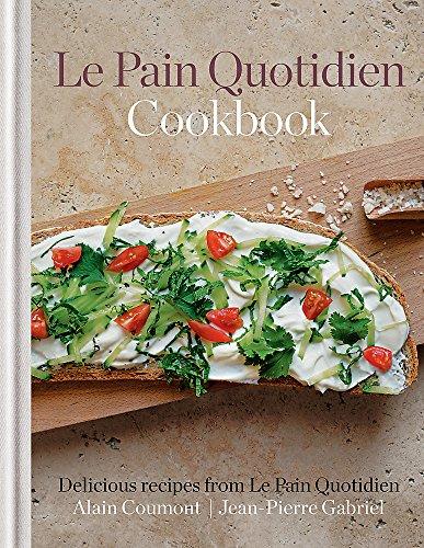 Le Pain Quotidien Cookbook: Alain Coumont