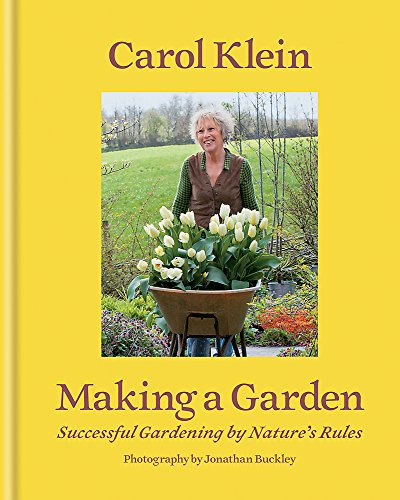 9781845337971: Making a Garden: Successful gardening by nature's rules
