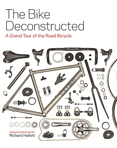9781845338831: The Bike Deconstructed: A grand tour of the road bicycle