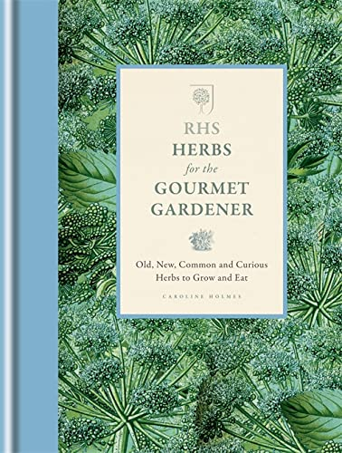 9781845338855: RHS Herbs for the Gourmet Gardener: Old, New, Common and Curious Herbs to Grow and Eat