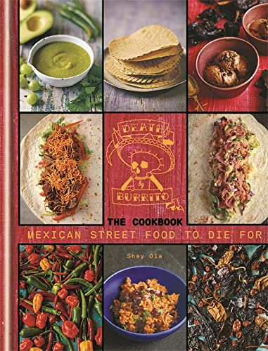 Death by Burrito: Mexican Street Food to Die for: Ola, Shay