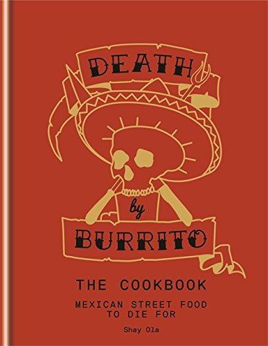 Cookbook - Mexican Street Food to Die For