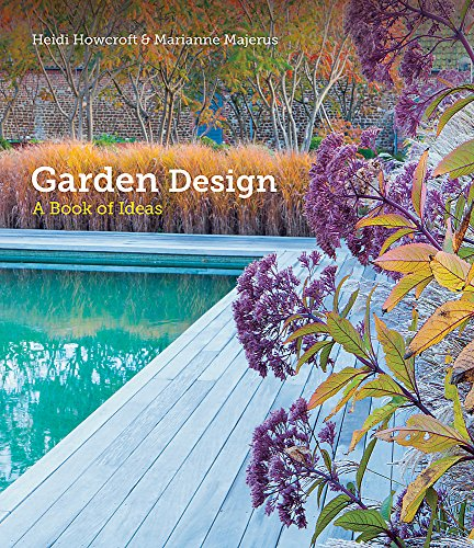 Garden Design: A Book of Ideas: Howcroft, Heidi, Majerus, Marianne