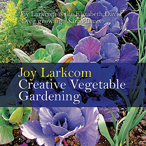 Creative Vegetable Gardening: Larkcom, Joy