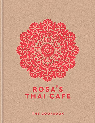 Rosa's Thai Cafe: The Cookbook: Moore, Saiphin
