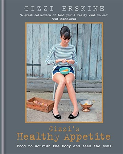 9781845339630: Gizzi's Healthy Appetite: Food to nourish the body and feed the soul