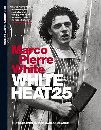 White Heat 25: 25th anniversary edition signed: Marco Pierre White