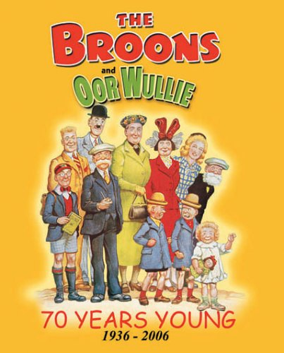 9781845350529: The Broons and Oor Wullie : 70 Years Young 1936-2006