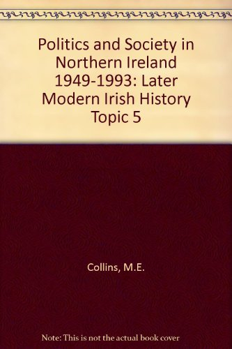 9781845362256: Politics and Society in Northern Ireland 1949-1993: Later Modern Irish History Topic 5