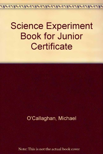 Science Experiment Book for Junior Certificate: Reilly, Seamus, Seery,