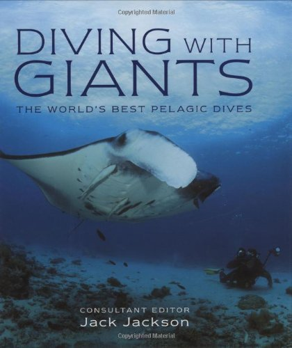 9781845371807: Diving with Giants: The World's Best Pelagic Dives