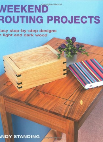 9781845372811: Weekend Routing Projects: Easy Step-by-Step Designs in Light and Dark Wood