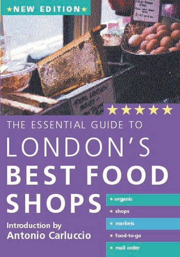 9781845372910: The Essential Guide to London's Best Food Shops
