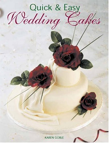9781845374136: Quick & Easy Wedding Cakes (Quick & Easy (New Holland))