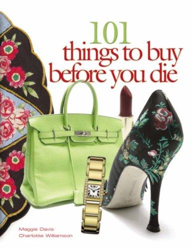 9781845374181: 101 Things to Buy Before You Die
