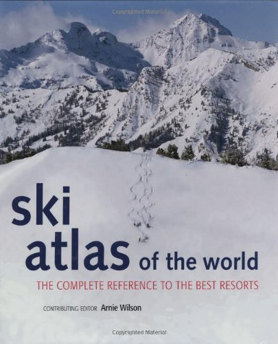 9781845374679: Ski Atlas of the World: The Complete Reference to the Best Resorts