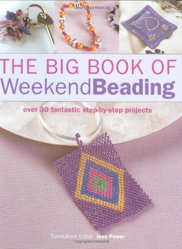 9781845374761: The Big Book of Weekend Beading: Over 30 Fantastic Step-by-step Projects