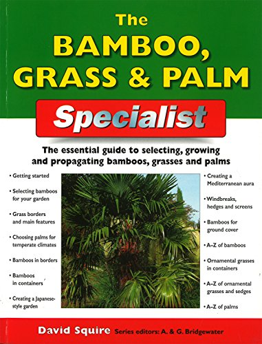 9781845374839: The Bamboo, Grass & Palm Specialist: The Essential Guide to Selecting, Growing and Propagating Bamboos, Grasses and Palms (Specialist Series)