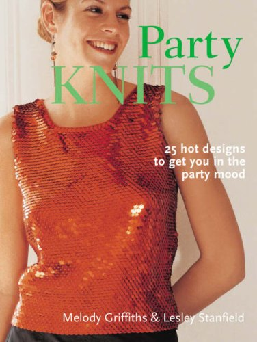 9781845375782: Party Knits: 24 Hot Designs to Get You in the Party Mood
