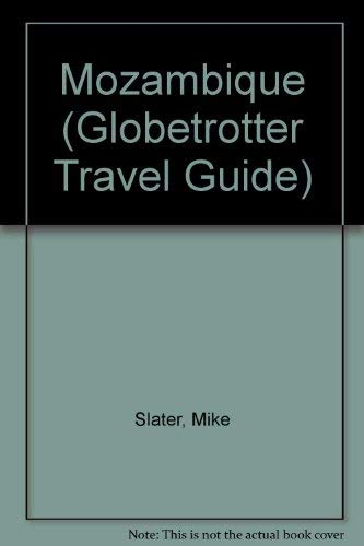 Mozambique (Globetrotter Travel Guide): Slater, Mike
