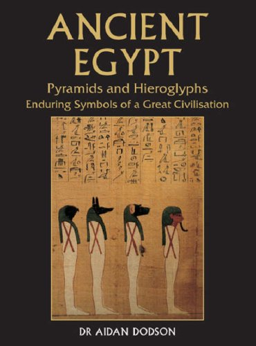 9781845375904: Ancient Egypt: Pyramids and Hieroglyphs, Enduring Symbols of a Great Civilization