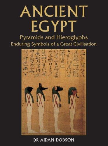 9781845375904: Ancient Egypt: Pyramids and Hieroglyphs, Enduring Symbols of a Great Civilization
