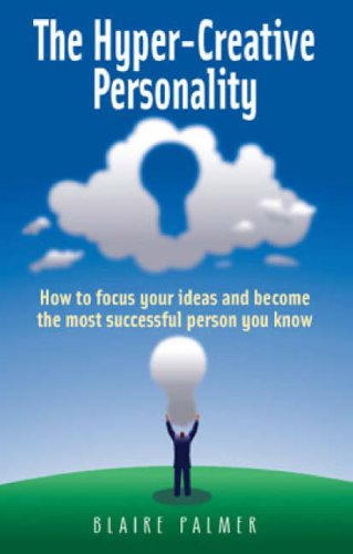9781845376154: The Hyper-creative Personality: How to Focus Your Ideas and Become the Most Successful Person You Know