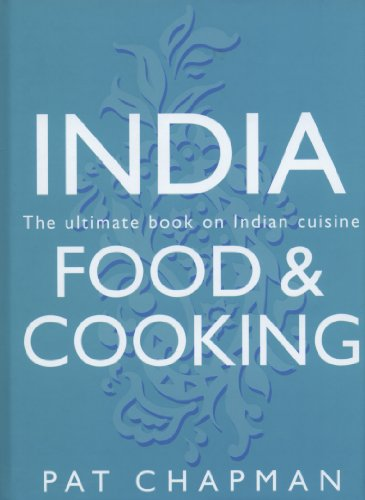 India: Food & Cooking: The Ultimate Book on Indian Cuisine: Chapman, Pat