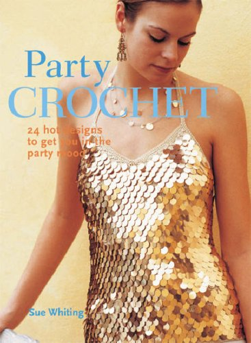 9781845376260: Party Crochet: 24 Hot Designs to Get You in the Party Mood