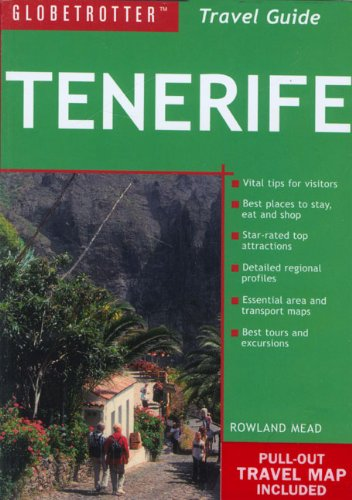 Tenerife Travel Pack (Globetrotter Travel Packs): Rowland Mead