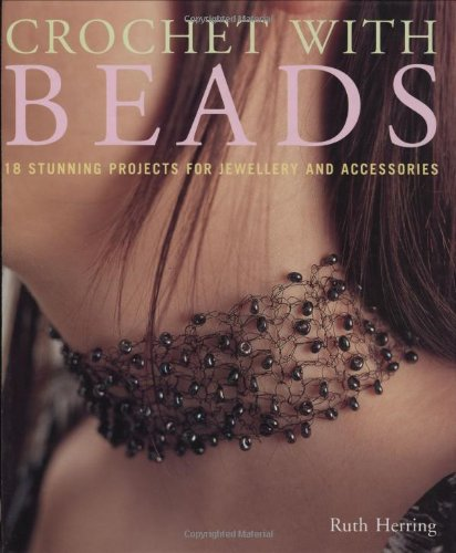 9781845376727: Crochet with Beads: 18 Stunning Projects for Jewellery and Accessories