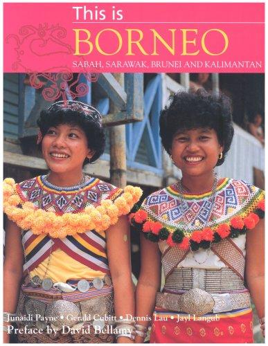 9781845377236: This Is Borneo, Sabah, Sarawak, Brunei and Kalimantan