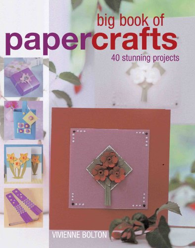 9781845377557: Big Book of Papercrafts: 40 Stunning Projects (Big Book Of... (New Holland))